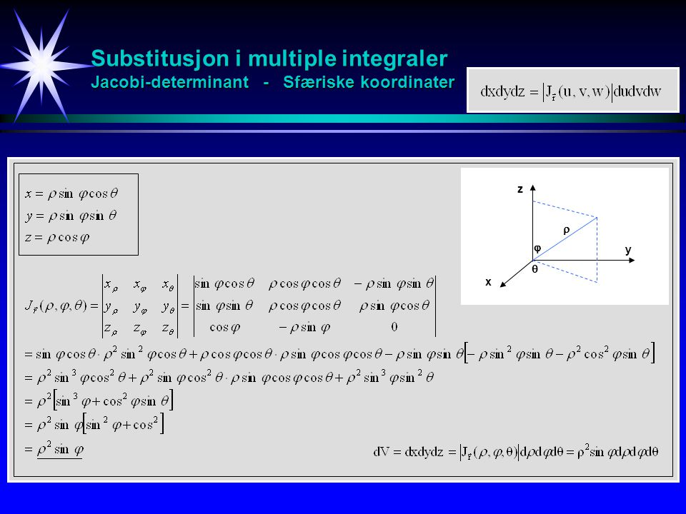 Substitusjon i multiple integraler Jacobi-determinant - Sfæriske koordinater