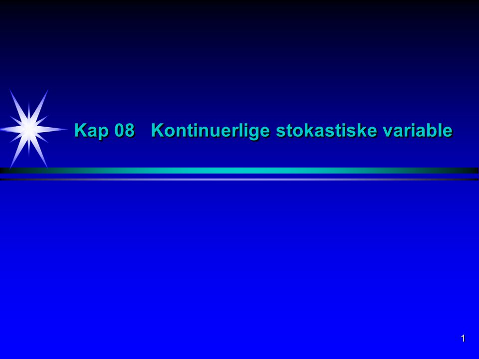 Kap 08 Kontinuerlige stokastiske variable