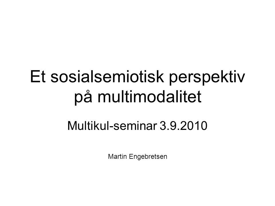 Et sosialsemiotisk perspektiv på multimodalitet