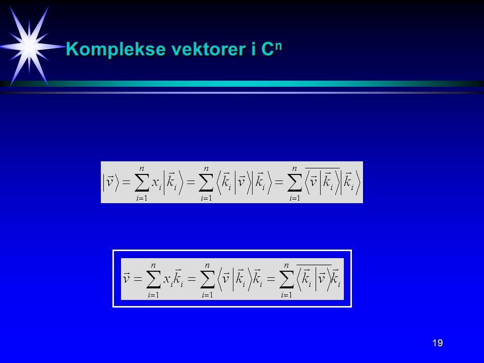 Komplekse vektorer i Cn