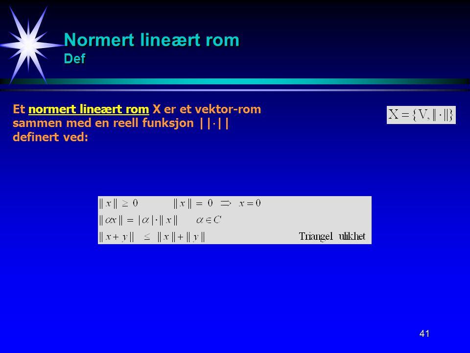 Normert lineært rom Def