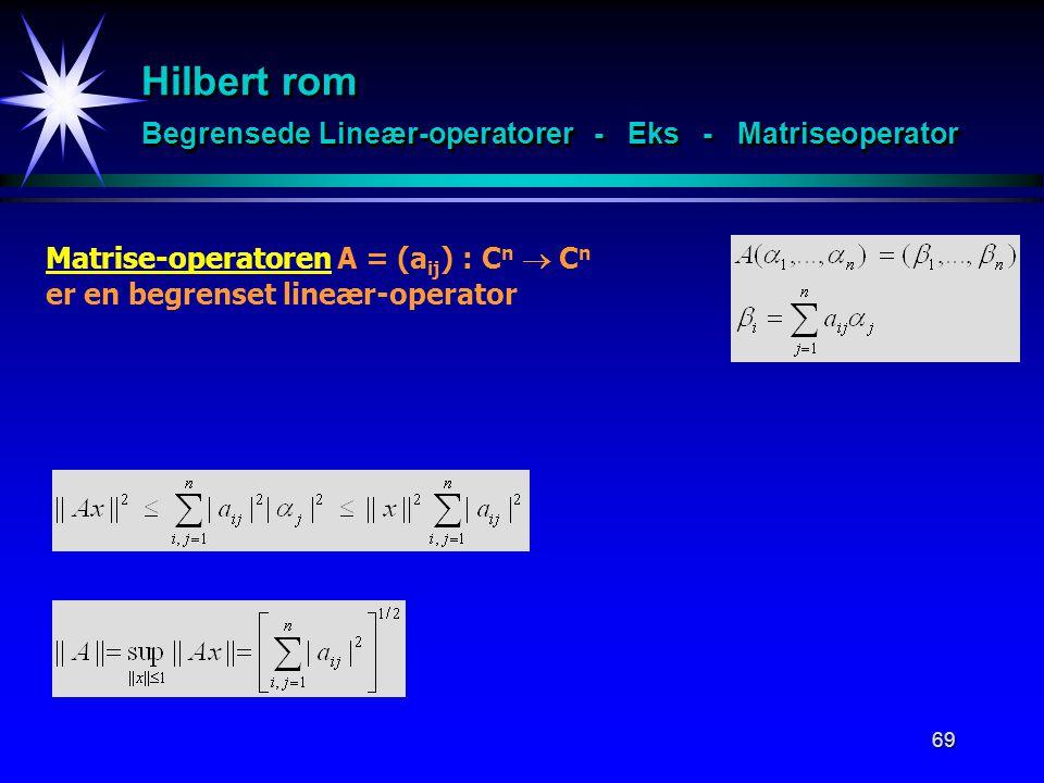 Hilbert rom Begrensede Lineær-operatorer - Eks - Matriseoperator