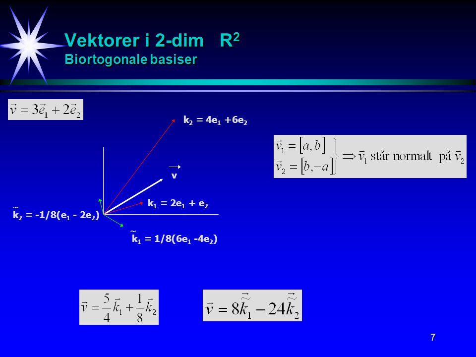 Vektorer i 2-dim R2 Biortogonale basiser