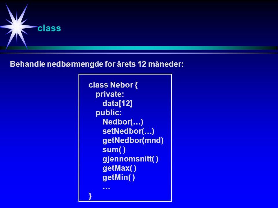 class Behandle nedbørmengde for årets 12 måneder: class Nebor {