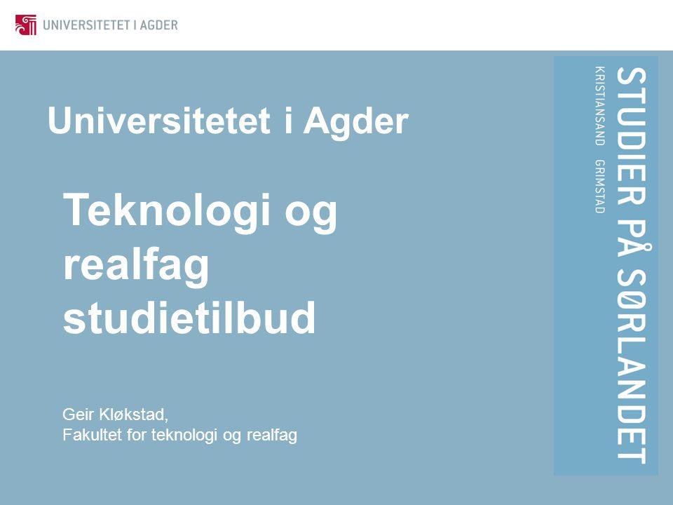 Teknologi og realfag studietilbud Universitetet i Agder