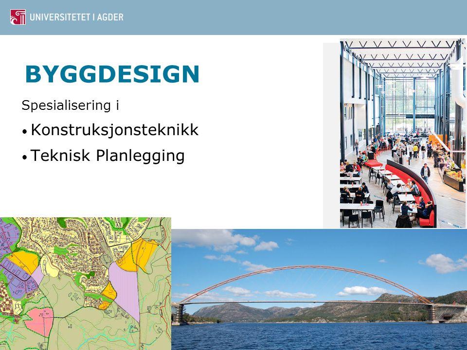 BYGGDESIGN Spesialisering i Konstruksjonsteknikk Teknisk Planlegging