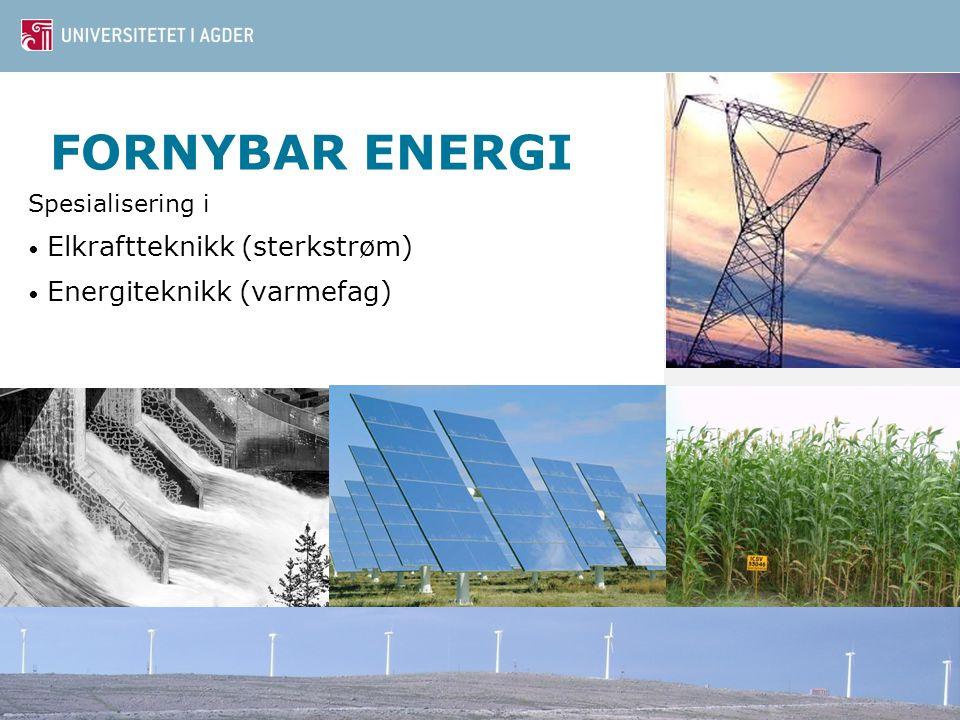 FORNYBAR ENERGI Elkraftteknikk (sterkstrøm) Energiteknikk (varmefag)