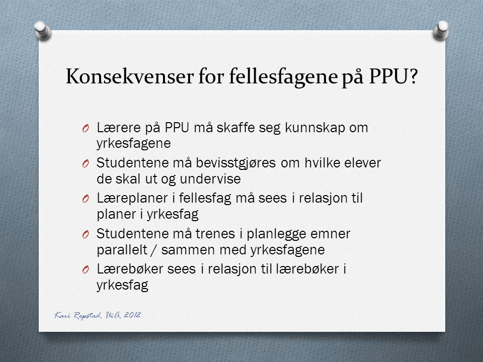 Konsekvenser for fellesfagene på PPU