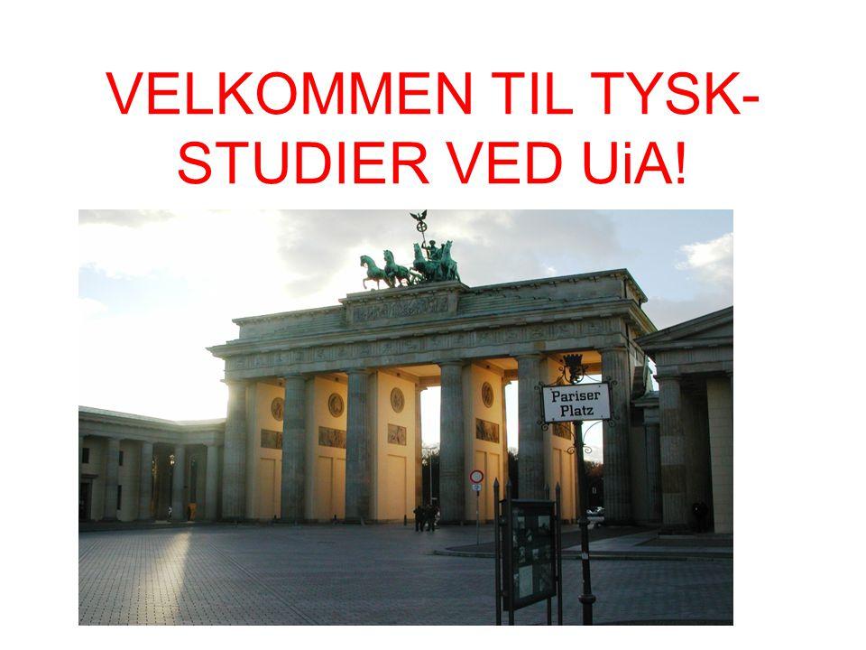 VELKOMMEN TIL TYSK-STUDIER VED UiA!