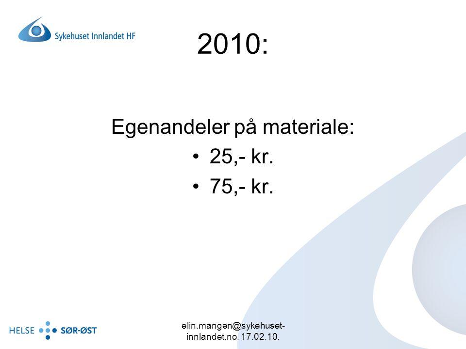 2010: Egenandeler på materiale: 25,- kr. 75,- kr.