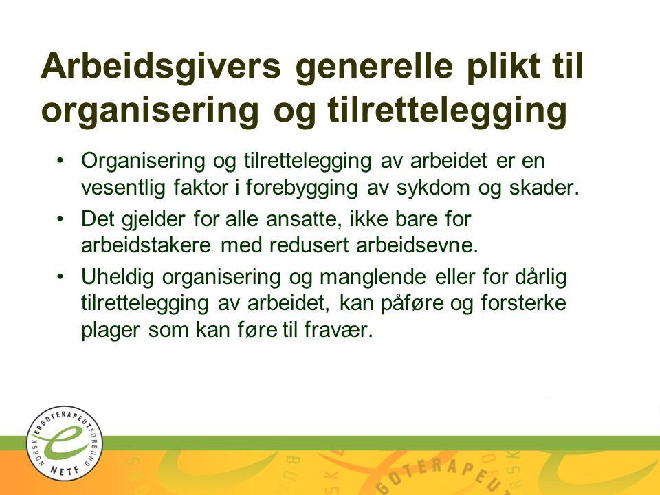 Arbeidsgivers generelle plikt til organisering og tilrettelegging