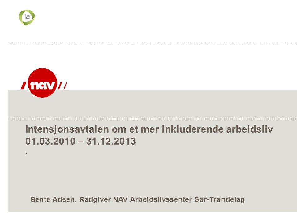 Intensjonsavtalen om et mer inkluderende arbeidsliv 01. 03. 2010 – 31