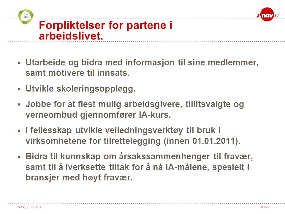 Forpliktelser for partene i arbeidslivet.
