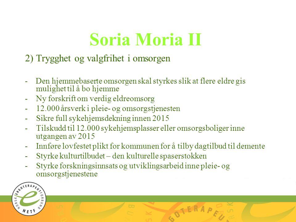 Soria Moria II 2) Trygghet og valgfrihet i omsorgen