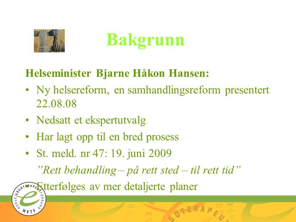 Bakgrunn Helseminister Bjarne Håkon Hansen: