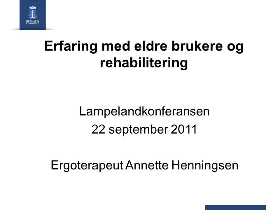 Erfaring med eldre brukere og rehabilitering