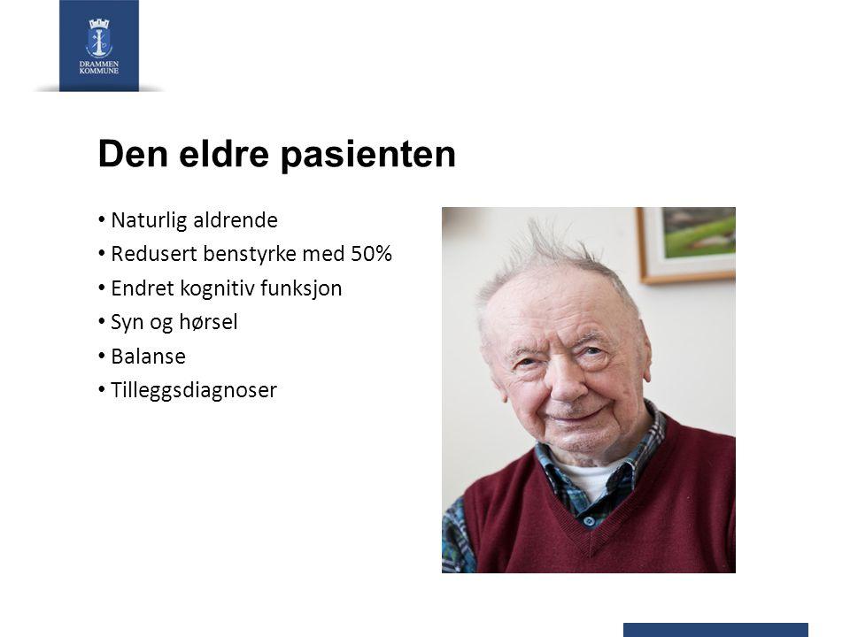 Den eldre pasienten Naturlig aldrende Redusert benstyrke med 50%