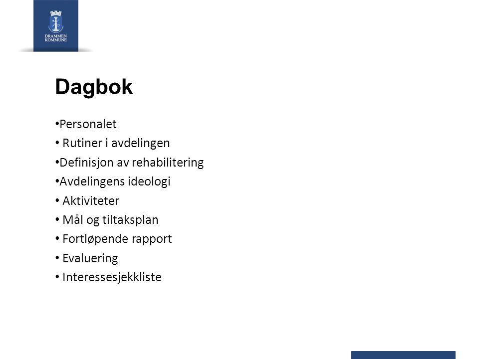 Dagbok Personalet Rutiner i avdelingen Definisjon av rehabilitering