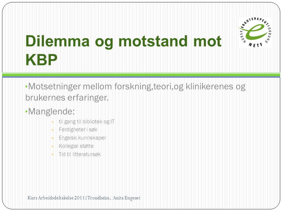 Dilemma og motstand mot KBP