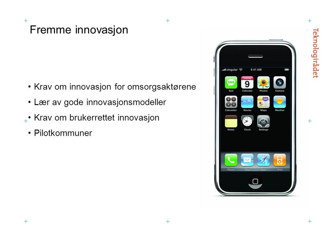 Fremme innovasjon Krav om innovasjon for omsorgsaktørene
