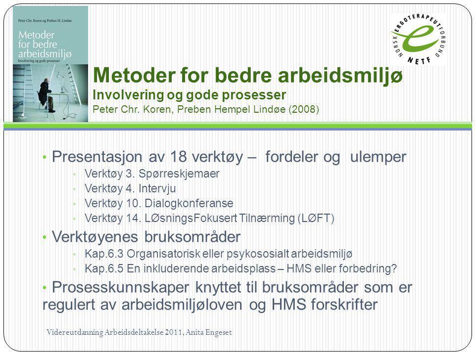 Metoder for bedre arbeidsmiljø Involvering og gode prosesser Peter Chr