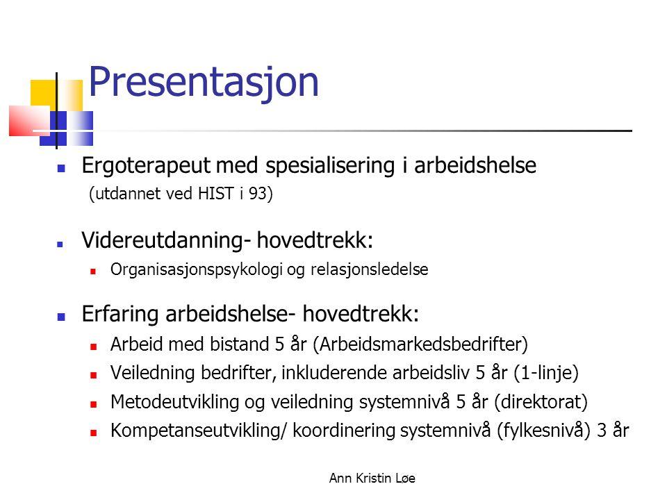 18.10.09 Presentasjon. Ergoterapeut med spesialisering i arbeidshelse (utdannet ved HIST i 93)