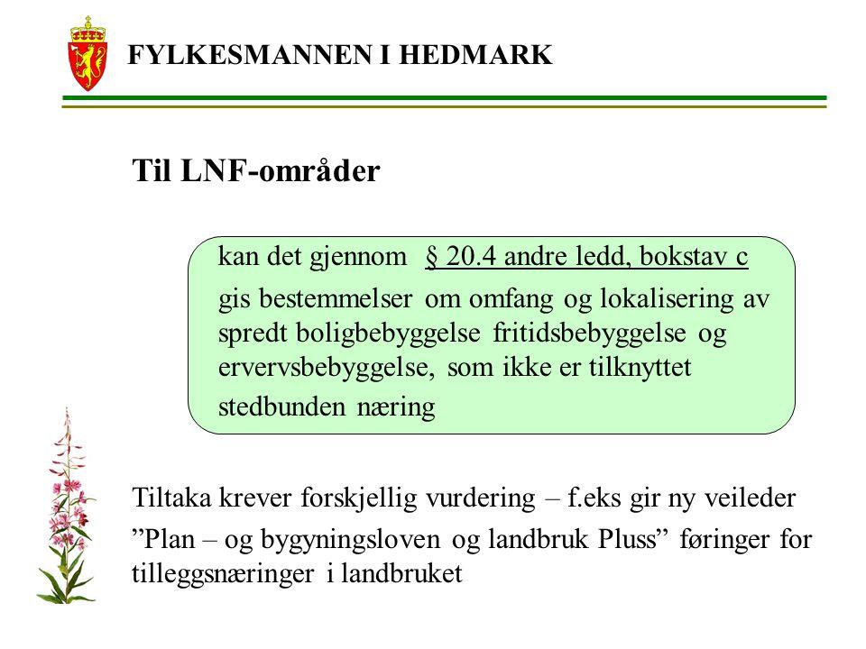 Til LNF-områder FYLKESMANNEN I HEDMARK