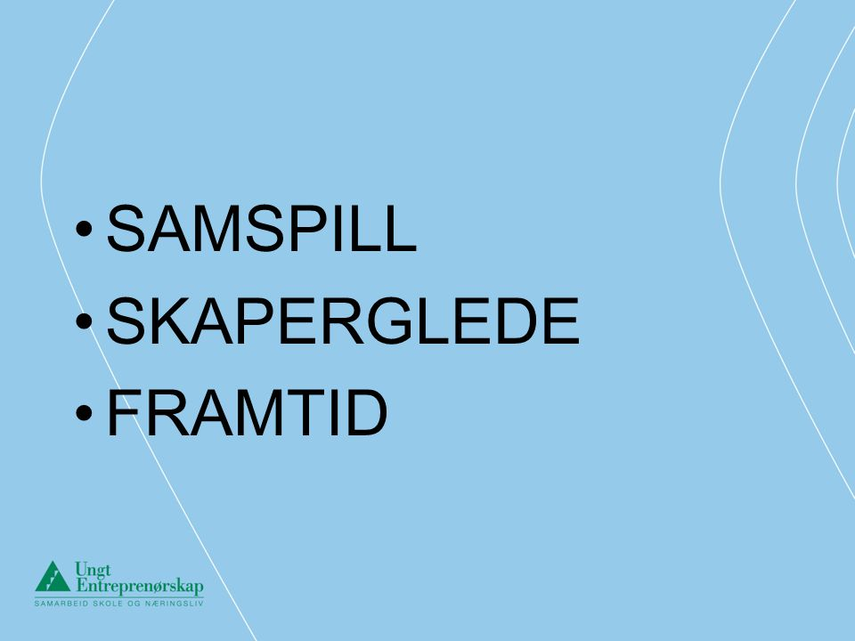 SAMSPILL SKAPERGLEDE FRAMTID