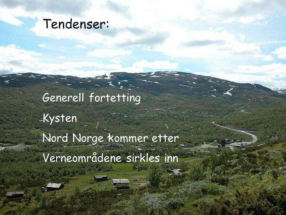 Tendenser: Generell fortetting Kysten Nord Norge kommer etter