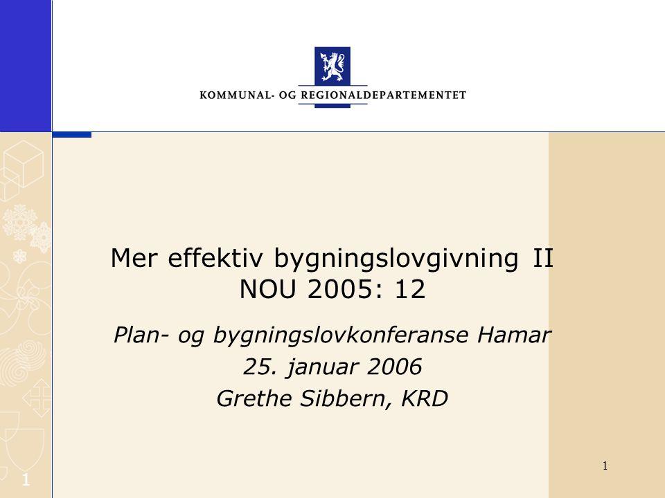 Mer effektiv bygningslovgivning II NOU 2005: 12