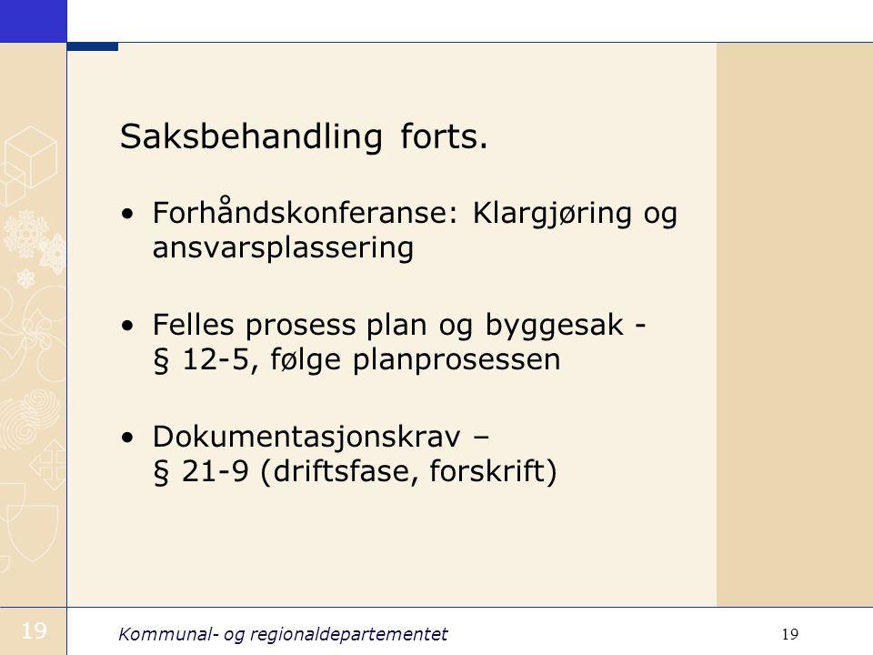 Saksbehandling forts. Forhåndskonferanse: Klargjøring og ansvarsplassering. Felles prosess plan og byggesak - § 12-5, følge planprosessen.