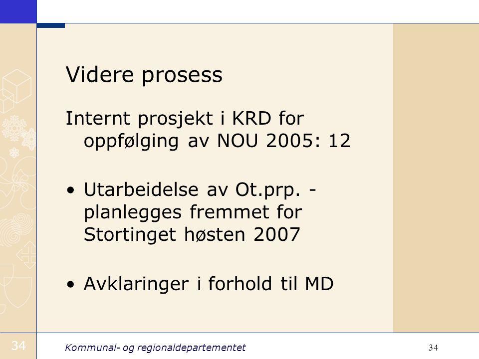 Videre prosess Internt prosjekt i KRD for oppfølging av NOU 2005: 12