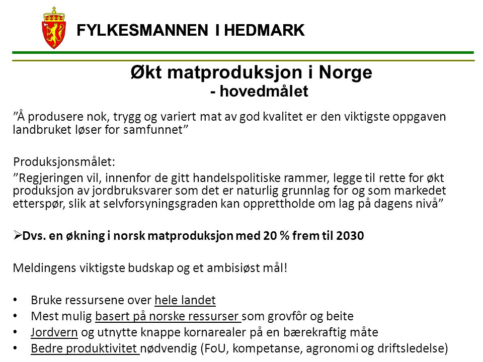 Økt matproduksjon i Norge - hovedmålet