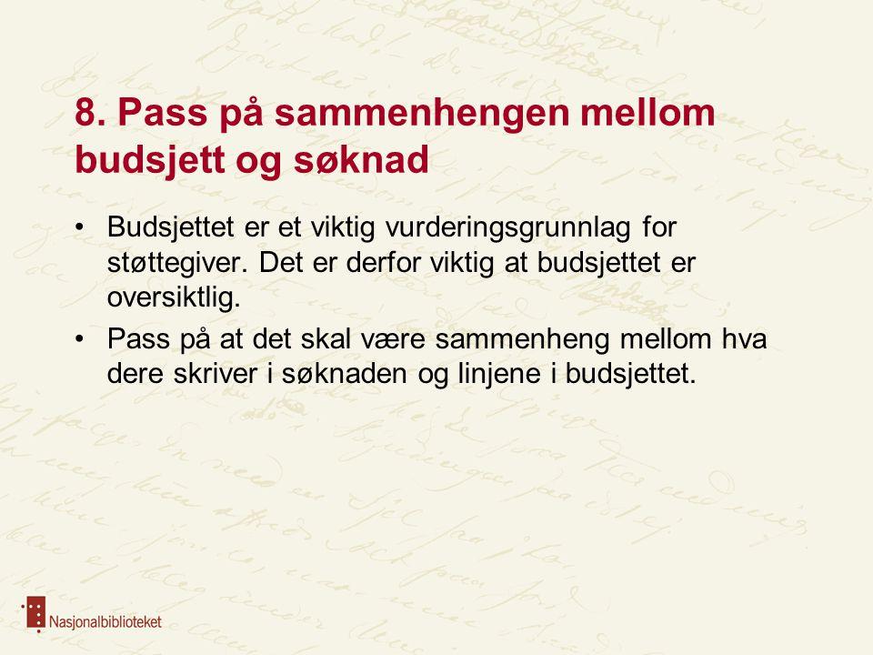 8. Pass på sammenhengen mellom budsjett og søknad