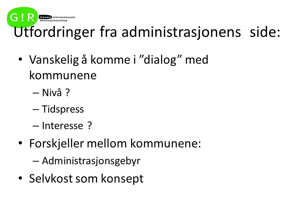 Utfordringer fra administrasjonens side: