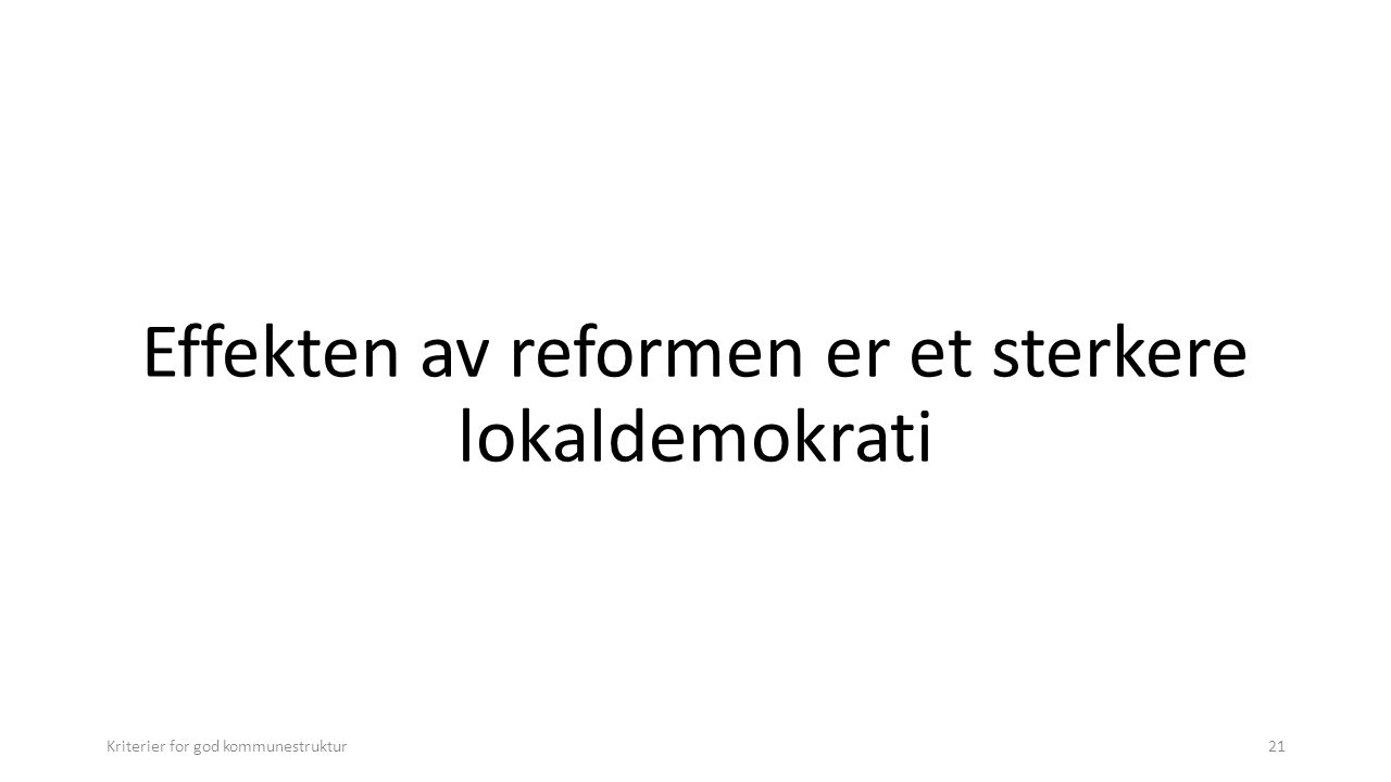 Effekten av reformen er et sterkere lokaldemokrati