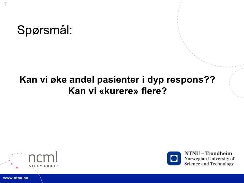 Kan vi øke andel pasienter i dyp respons