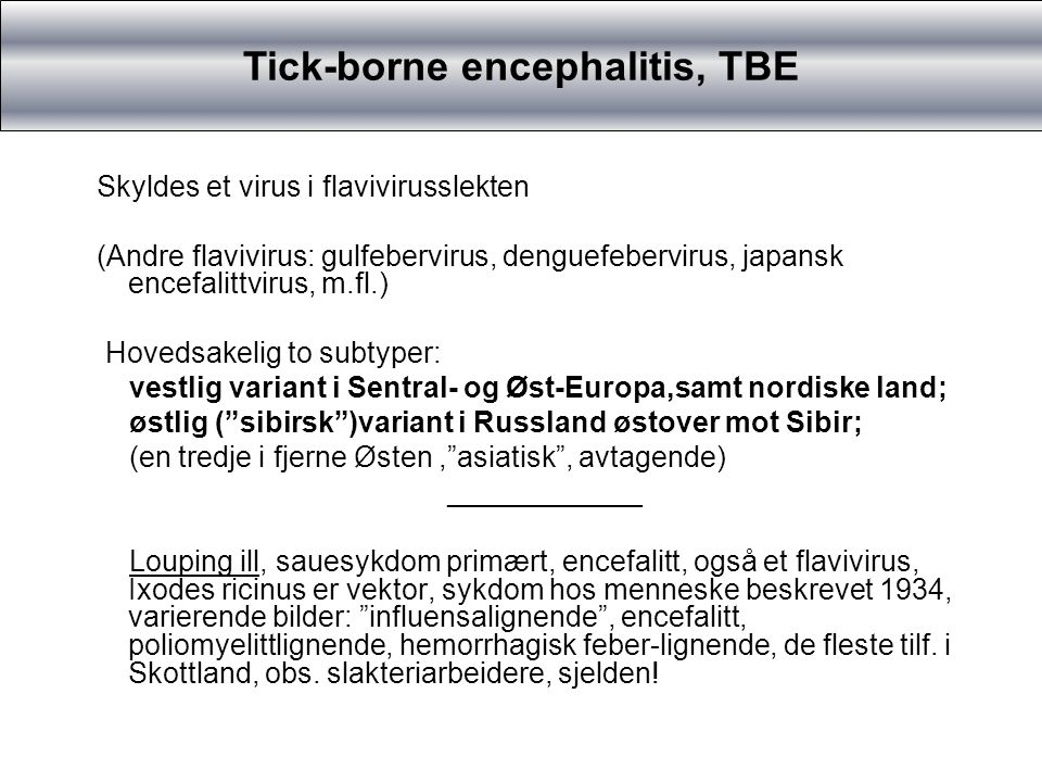 Tick-borne encephalitis, TBE