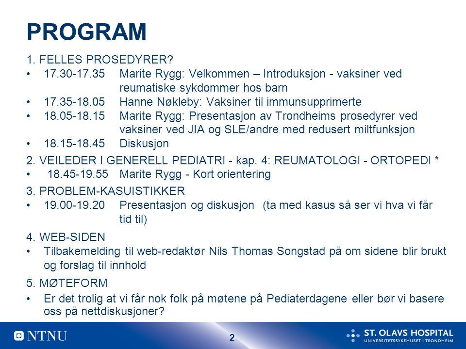 PROGRAM 1. FELLES PROSEDYRER