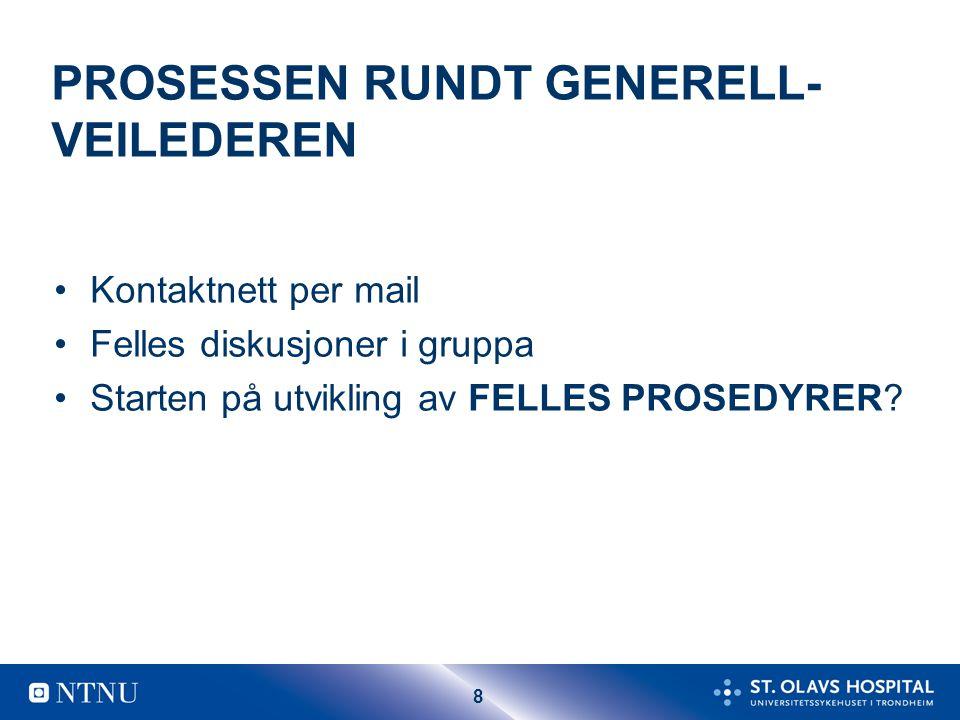 PROSESSEN RUNDT GENERELL-VEILEDEREN