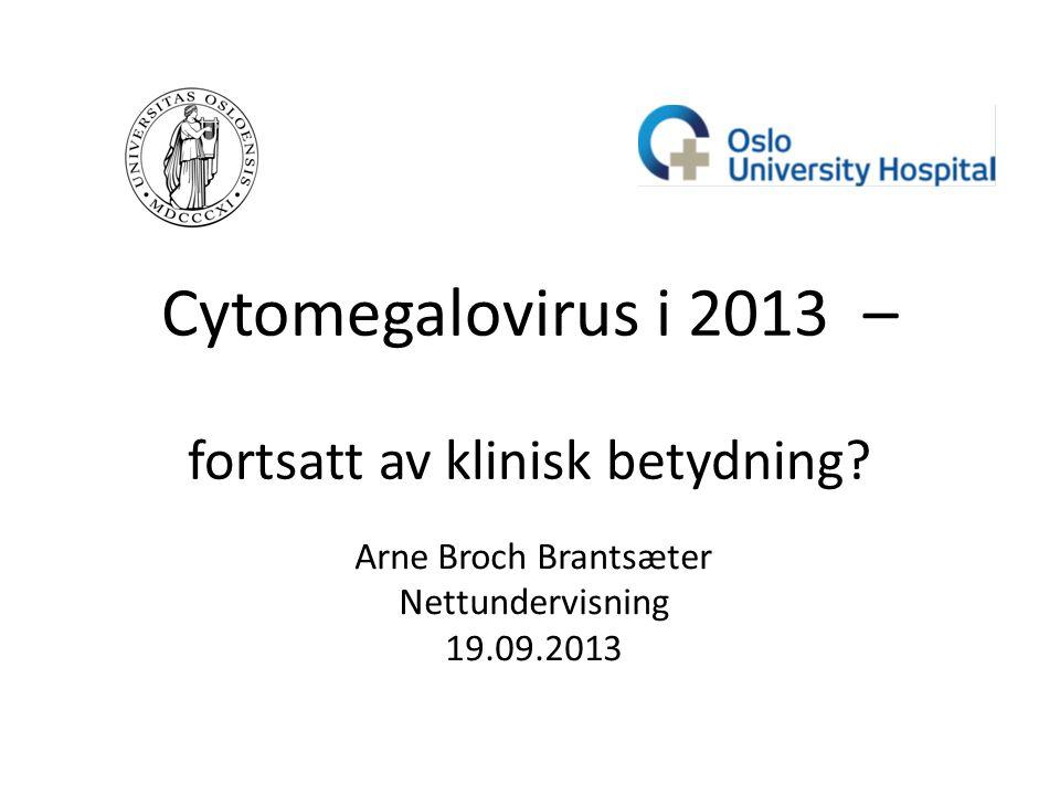 Cytomegalovirus i 2013 – fortsatt av klinisk betydning