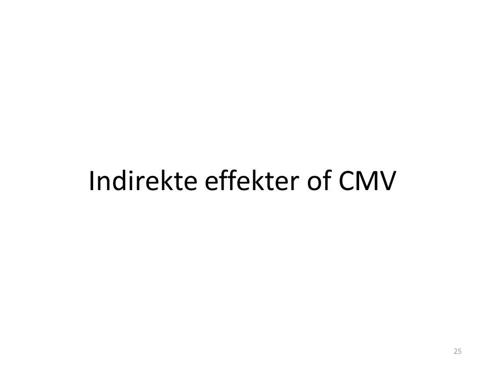 Indirekte effekter of CMV