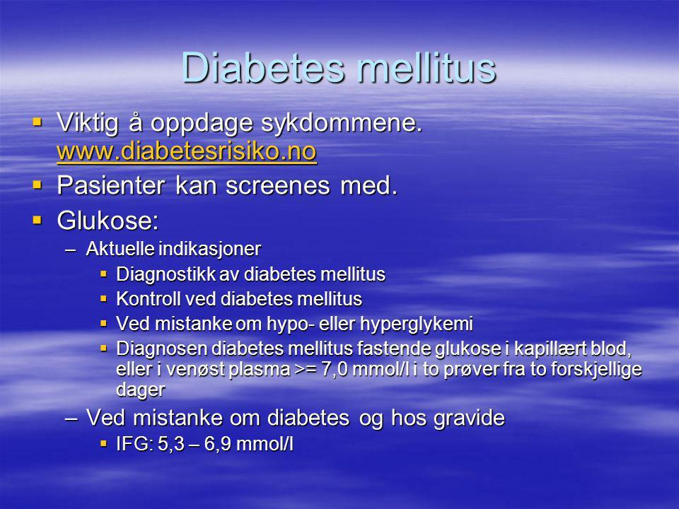 Diabetes mellitus Viktig å oppdage sykdommene. www.diabetesrisiko.no