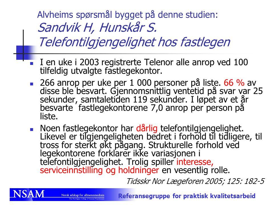 Alvheims spørsmål bygget på denne studien: Sandvik H, Hunskår S