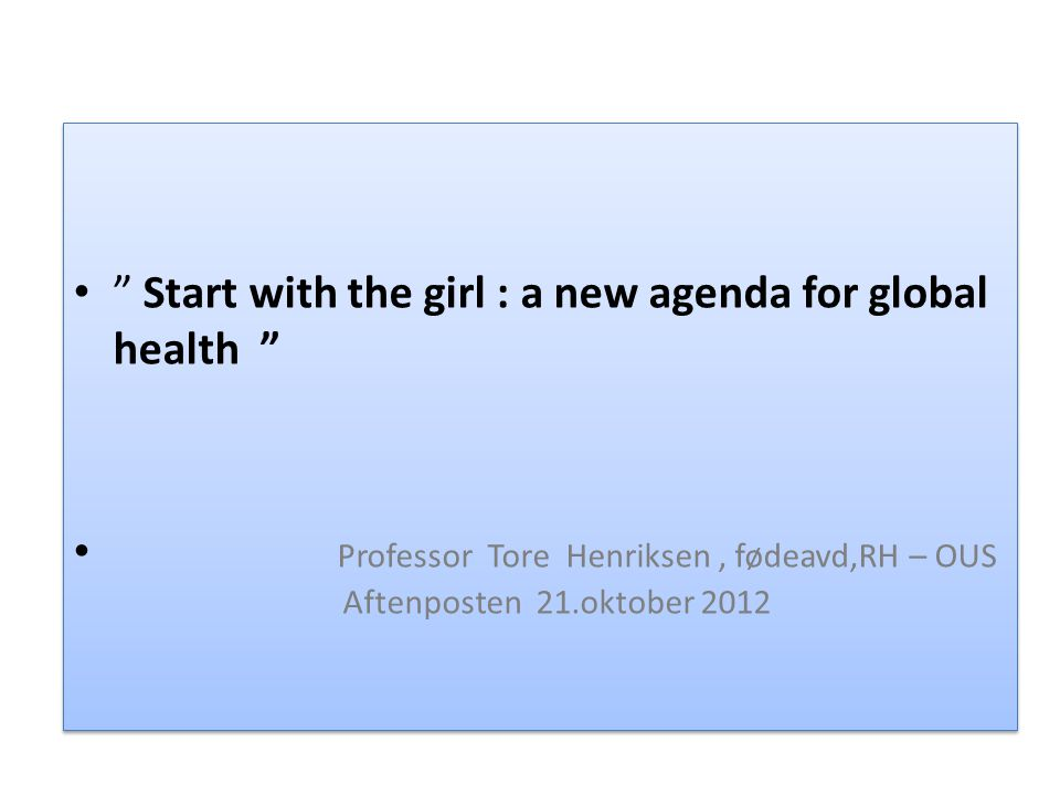 Start with the girl : a new agenda for global health