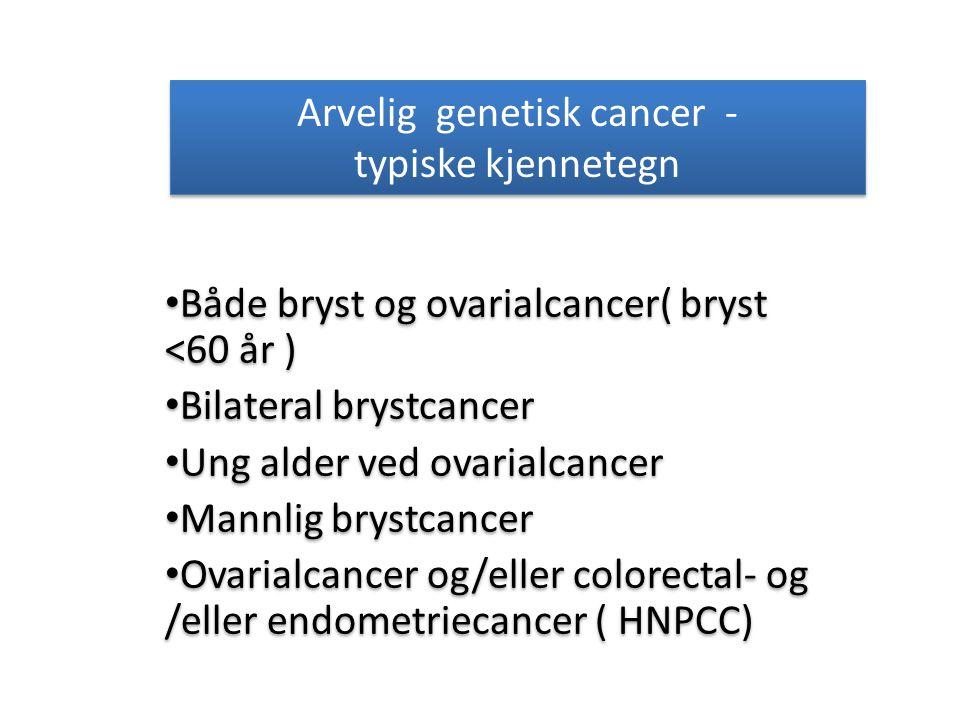 Arvelig genetisk cancer - typiske kjennetegn