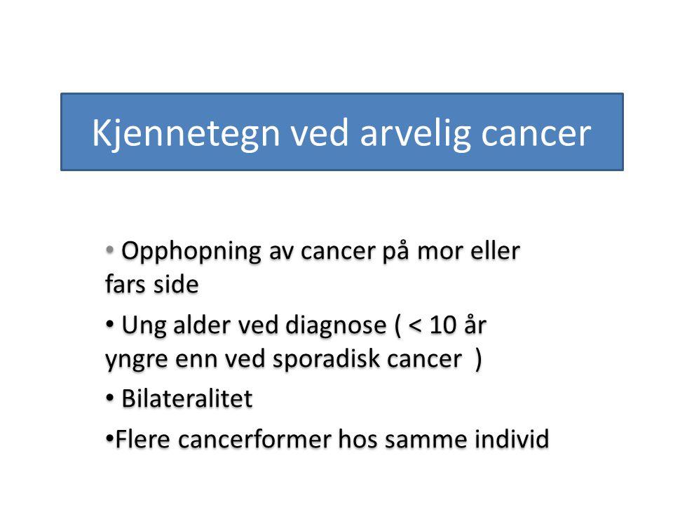 Kjennetegn ved arvelig cancer