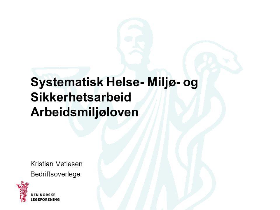 Systematisk Helse- Miljø- og Sikkerhetsarbeid Arbeidsmiljøloven