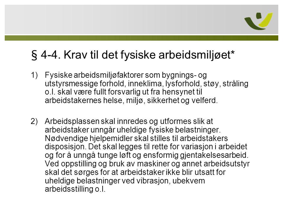 § 4-4. Krav til det fysiske arbeidsmiljøet*