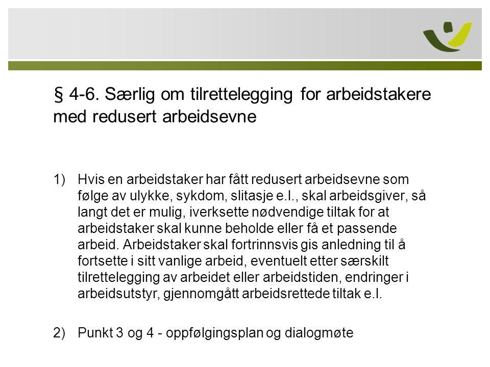 § 4-6. Særlig om tilrettelegging for arbeidstakere med redusert arbeidsevne